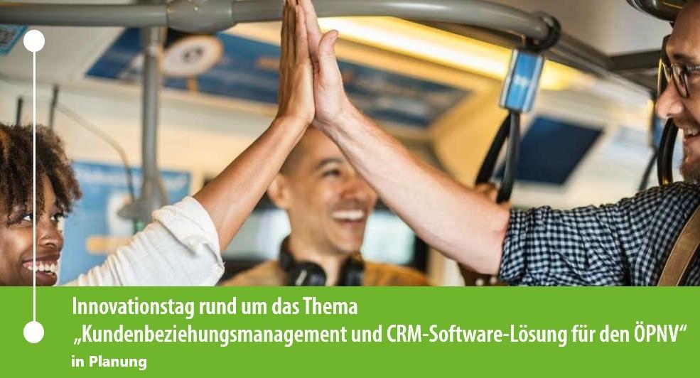 Innovationstag zum Thema Kundenbeziehungsmanagement und CRM-Software-Lösung für den ÖPNV